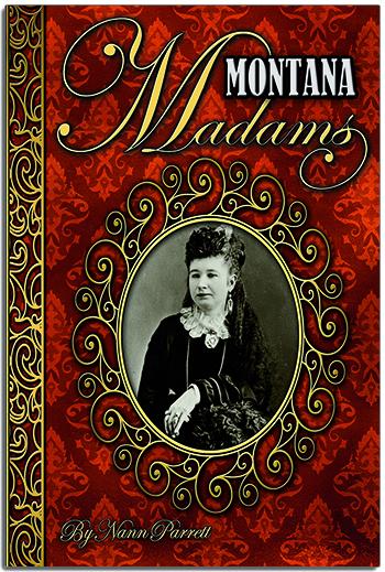 Montana Madams Book Cover Written by Nann Parrett