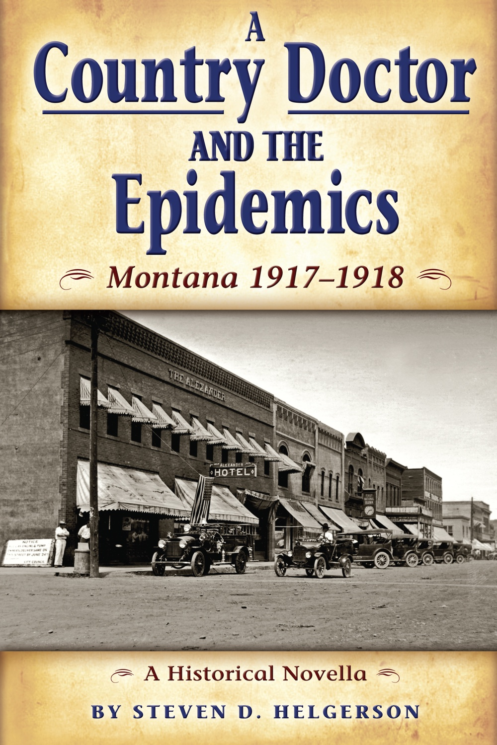 Cover - A Country Doctor and the Epidemics: Montana 1917-1918 by Steven D. Helgerson