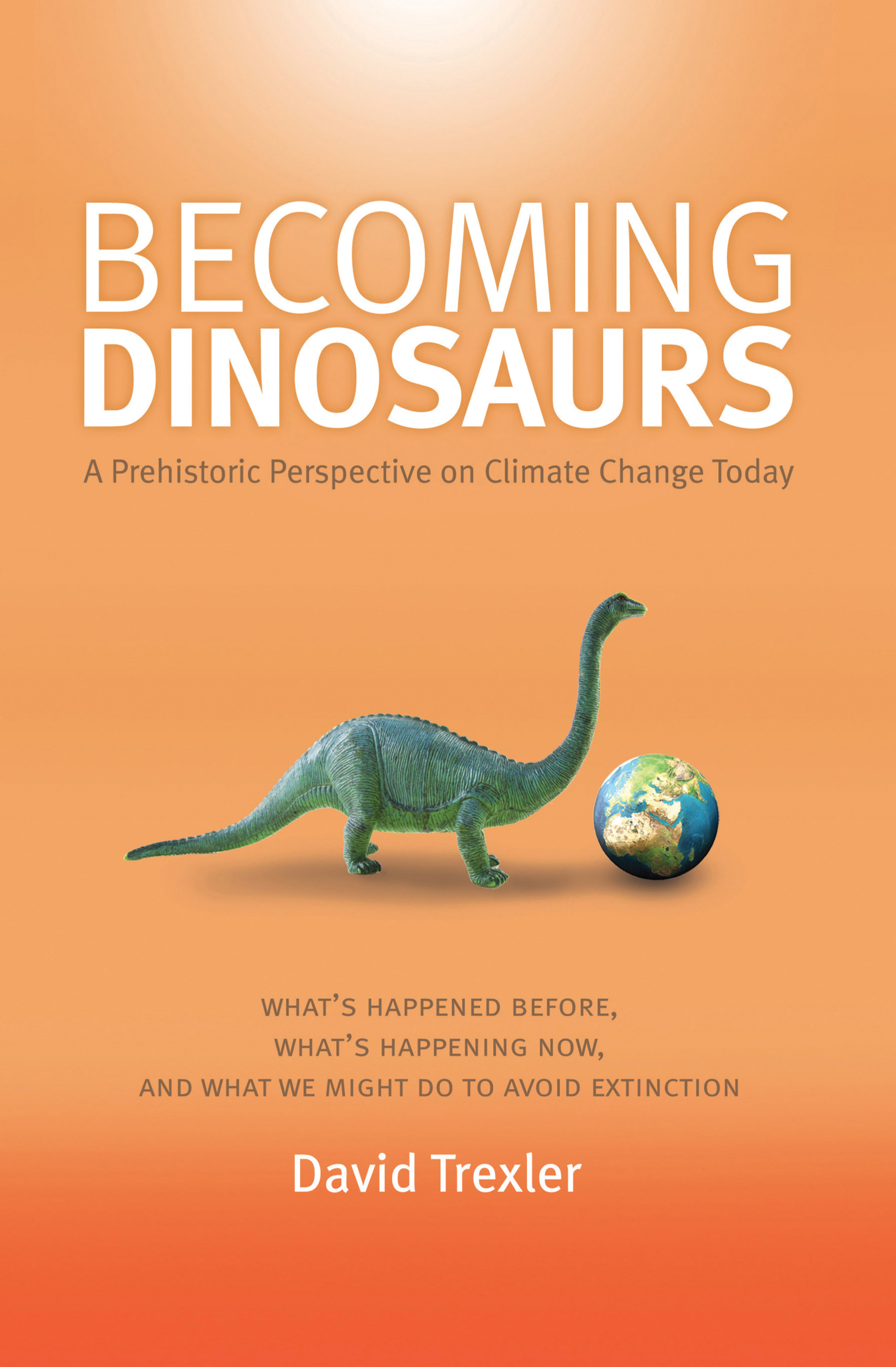 Becoming Dinosaurs - David Trexler