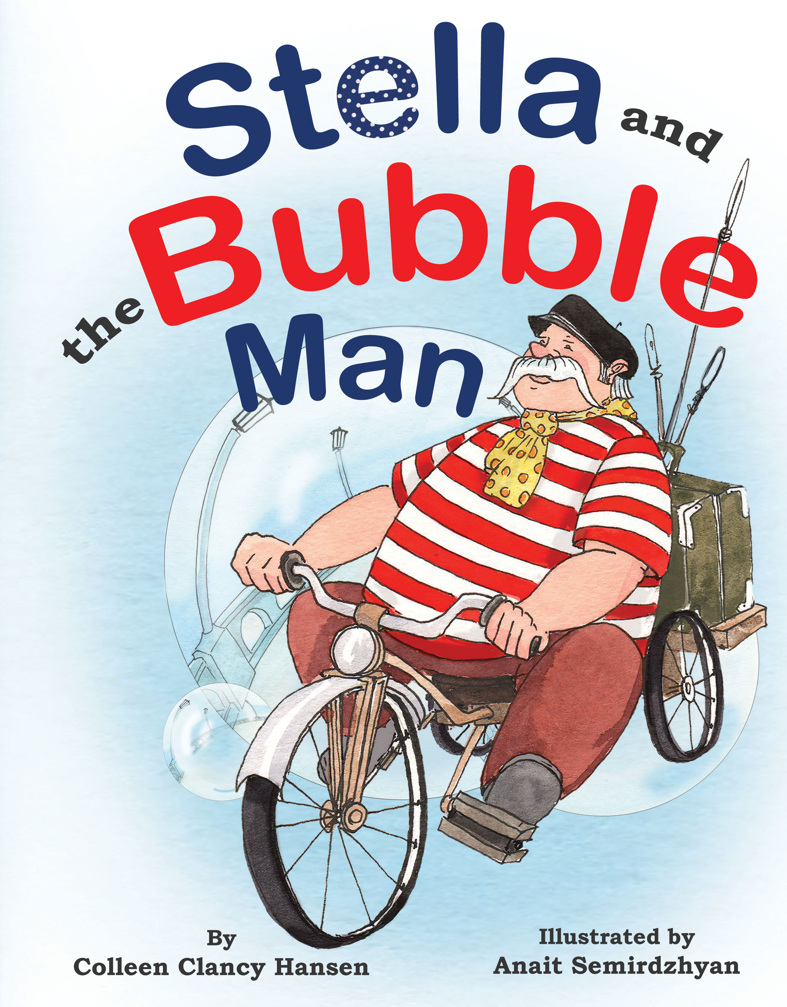 Stella and the Bubble Man by Colleen Clancy Hansen and Illustrated by Anair Semirdzhyan