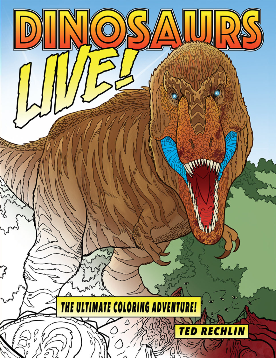 Dinosaur Coloring Book, DINOSAURS LIVE! Features accurate and ...
